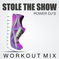 Stole the Show — Power DJ's