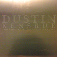 This Good Night Is Still Everywhere — Dustin Kensrue