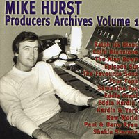 Producers Archives Volume 1 — Mike Hurst