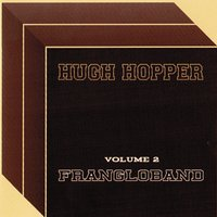 Volume Two-Frangloband — Hugh Hopper
