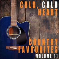 Cold, Cold Heart: Country Favourites, Vol. 11 — сборник