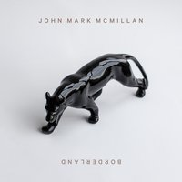 Borderland — John Mark McMillan