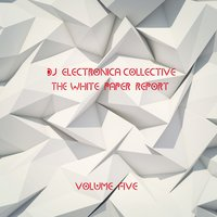 DJ Electronica Collective: The White Paper, Vol. 5 — сборник
