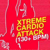 Xtreme Cardio Attack (130+ BPM) — Cardio All-Stars, Xtreme Cardio Workout Music, Xtreme Cardio Workout, Cardio All-Stars|Xtreme Cardio Workout|Xtreme Cardio Workout Music