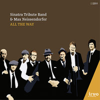 All The Way — Sinatra Tribute Band, Max Neissendorfer, Reto Anneler, Vincent Lachat, Sandro Häsler