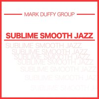 Sublime Smooth Jazz — Mark Duffy Group