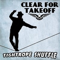 Tightrope Shuffle — Clear For Takeoff