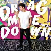 Drag Me Down — Tae Brooks