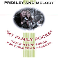 My Family Rocks — Presley & Melody