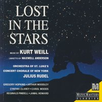 Kurt Weill: Lost in the Stars — Orchestra of St. Luke's, Julius Rudel