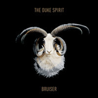 Bruiser — The Duke Spirit