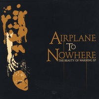 The Beauty Of Warning EP — Airplane To Nowhere