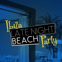 Ibiza Late Night Beach Party — Chill Out Beach Party Ibiza