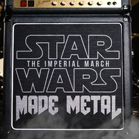 Star Wars: The Imperial March Made Metal — Made Metal