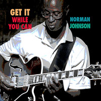 Get It While You Can — Norman Johnson