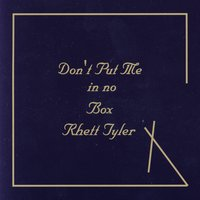 Don't Put Me In No Box — Rhett Tyler & Early Warning