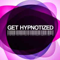 Get Hypnotized: A Unique Collection of Electronic Music, Vol. 8 — сборник