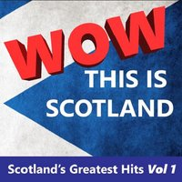 Wow This Is Scotland: Scotland's Greatest Hits, Vol. 1 — сборник