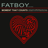 Moment That Counts — Fatboy