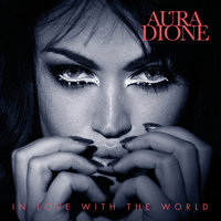 In Love With The World — Aura Dione