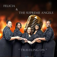 Traveling On — Felicia and the Supreme Angels