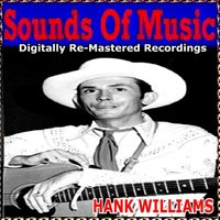 Sounds of Music pres. Hank Williams — Hank Williams