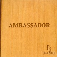Ambassador — Elliott Brood