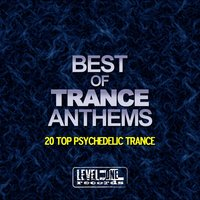 Best Of Trance Anthems (20 Top Psychedelic Trance) — Doktor Noize Dj