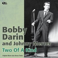 Two of a Kind — Billy May Orchestra, Bobby Darin, Johnny Mercer