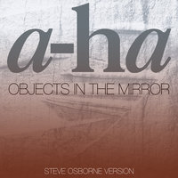 Objects In The Mirror — a-ha
