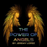 The Power of Angels — Jeremy Lopez