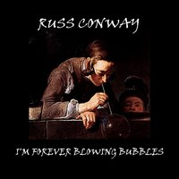 I'm Forever Blowing Bubbles — Russ Conway
