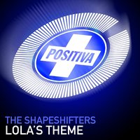 Lola's Theme — The Shapeshifters
