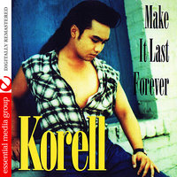 Make It Last Forever — Korell