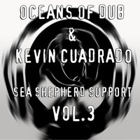 Sea Shepherd Support Vol 3 — Oceans of Dub & Kevin Cuadrado