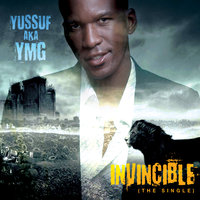 Invincible - The Single — Yussuf aka YMG