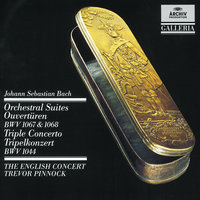 Bach: Orchestral Suites (Overtures) BWV 1067 & 1068 / Triple Concerto — Simon Standage, Lisa Beznosiuk, The English Concert, Trevor Pinnock