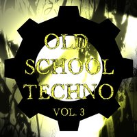 Old School Techno Vol. 3 — сборник