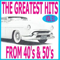 The Greatest Hits from 40's and 50's, Vol. 51 — сборник