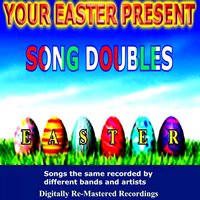 Your Easter Present - Song Doubles — сборник