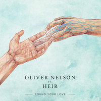 Found Your Love — Oliver Nelson, Heir