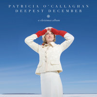 Deepest December — Patricia O'Callaghan