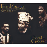 Field Songs Revisited — Fertile Ground