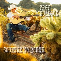 Country Go Round — Troy Bullock