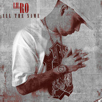 All the Same — Lil Ro
