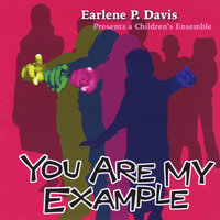 You Are My Example — Earlene P Davis