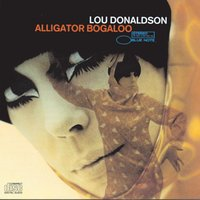 Alligator Boogaloo — Lou Donaldson