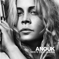 Who's Your Momma — Anouk