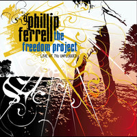The Freedom Project: Unplugged - Live at 7x — Phillip Ferrell