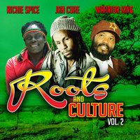Roots and Culture, Vol.2 — Richie Spice, Jah Cure, Warrior King